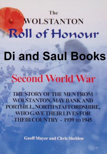 The Wolstanton Roll of Honour - Second World War, by Geoff Mayer and Chris Sheldon